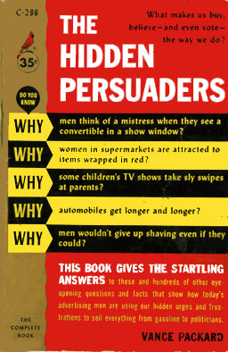 advertising and hidden persuaders Psychological concepts in advertising: exploring the uses of psychology   1957 book the hidden persuaders in which he described.