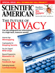 Scientific American\'s special issue on The Future of Privacy, September 2008.
